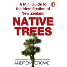 Native Tree Mini Guide To NZ Native Trees - Andrew Crowe