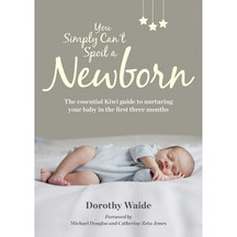You Simply Can't Spoil a Newborn - Dorothy Waide