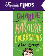Charlie And The Karaoke Cockroaches - Alan Brough
