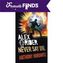 Never Say Die - Anthony Horowitz