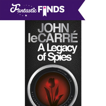 A LEGACY OF SPIES -John Le Carre