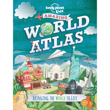 Lonely Planet Kids The Amazing World Atlas