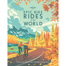 Lonely Planet Epic Bike Rides of the World