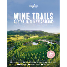 Lonely Planet Wine Trails Australia & New Zealand