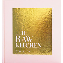 The Raw Kitchen: Creative Raw Recipes For Any Occasion by...