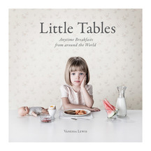 Little Tables: Anytime Breakfast From Around The World by...