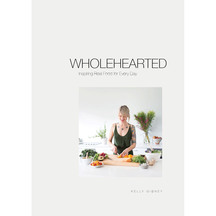 Wholehearted - Inspiring Real Food For Every Dayby Kelly ...