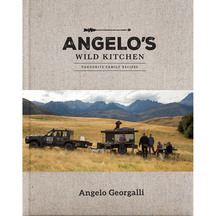 Angelo's Wild Kitchen - Favourite Family Recipes by Angel...