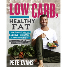 Low Carb, Healthy Fat  - Pete Evans
