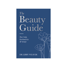 The Beauty Guide  - Dr Libby Weaver