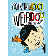 WeirDo #11: Splashy Weird  - Anh Do