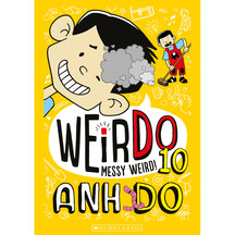 Weirdo #10: Messy Weird  - Anh Do