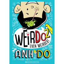Weirdo #02: Even Weirder  - Anh Do