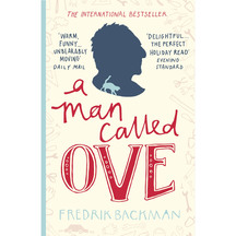 A Man Called Ove  - Fredrik Bachman