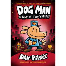 Dog Man #3: A Tale of Two Kitties  - Dav Pilkey