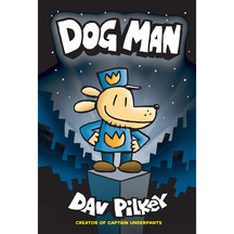 Dog Man #01: Dog Man  - Dav Pilkey