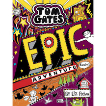 Tom Gates #13: Epic Adventures (kind of) - Liz Pichon