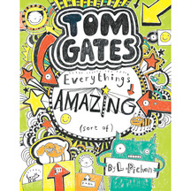 Tom Gates #03: Everything's Amazing  - Liz Pichon