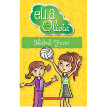 Ella & Olivia #16: Netball Fever  - Yvette Poshoglian