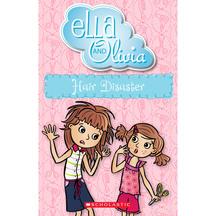 Ella & Olivia #15: Hair Disaster  - Yvette Poshoglian
