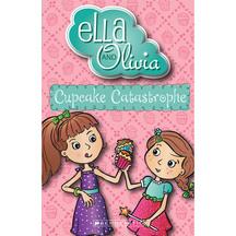 Ella & Olivia #01: Cupcake Catastrophe - Yvette Poshoglian