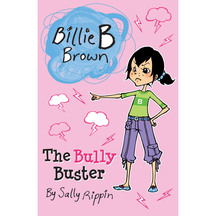 Billie B Brown The Bully Buster  - Sally Rippin