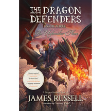 Dragon Defenders #03:An Unfamiliar Place  - James Russell