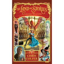 The Land of Stories #03: A Grimm Warning  - Chris Colfer