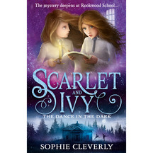 Scarlet & Ivy #03: Dance in the Dark  - Sophie Cleverly