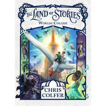 The Land of Stories #06: Worlds Collide - Chris Colfer