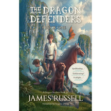 Dragon Defenders #01: The Dragon Defenders - James Russell