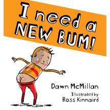 I Need a New Bum  - McMillan & Kinnaird