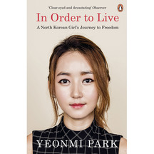 In Order To Live - Yeonmi Park