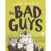 Bad Guys #02:  Mission Unpluckable - Aaron Blabey