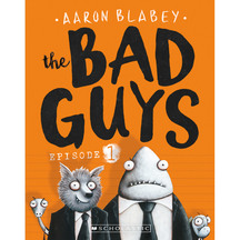 Bad Guys #01: The Bad Guys  - Aaron Blabey