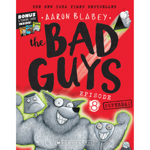 Bad Guys #08: The Bad Guys in Superbad - Aaron Blabey