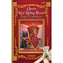 The Land of Stories: Queen Red Riding Hood's Guide to Roy...