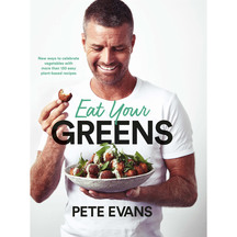 Eat Your Greens - Pete Evans