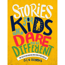 Stories Kids Who Dare to be Different - Ben Brooks