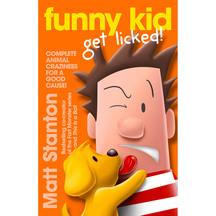 Funny Kid #04: Funny Kid Get Licked - Matt Stanton