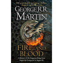 Fire and Blood - George R.R.Martin