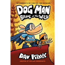 Dog Man #06: Brawl of the Wild - Dav Pilkey