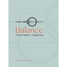 Balance - Food, Health and Happiness by Rachel Grunwell