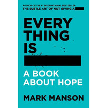 Everything is F***** - Mark Manson