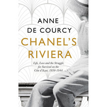 Chanel's Riviera - Anne De Courcy