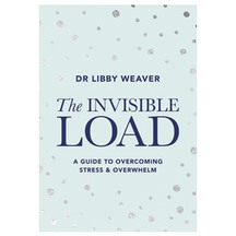 The Invisible Load - Dr Libby Weaver