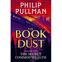 The Book of Dust #02: The Secret Commonwealth - Philip Pu...