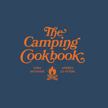 The Camping Cookbook by Sara Mutande & Andrea Lo Vetere