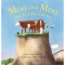 Moo & Moo & the Little Calf Too  - Jane Milton and Debora...