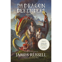 Dragon Defenders #04: All is Lost - James Russell